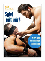 Spiel mit mir! / Mehr Spa� mit erotischen Rollenspielen