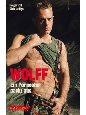 Wolff - Ein Pornostar packt aus